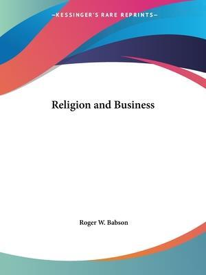 Religion and Business af Roger W. Babson