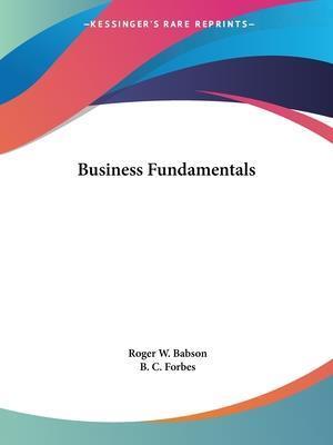 Business Fundamentals af Roger W. Babson