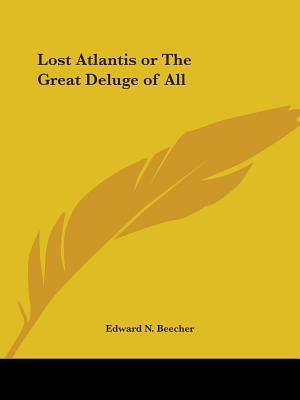 Lost Atlantis or the Great Deluge of All af Edward N. Beecher