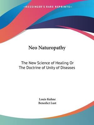 Neo Naturopathy af Louis Kuhne, Benedict Lust