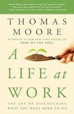 A Life at Work af Thomas Moore