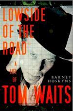 Lowside of the Road af Barney Hoskyns