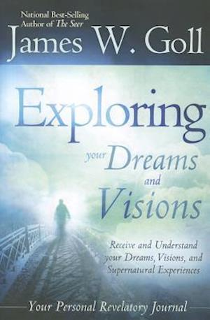 The Exploring Your Dreams and Visions af James W. Goll