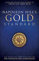 Napoleon Hill's Gold Standard (Official Publication of the Napoleon Hill Foundation)