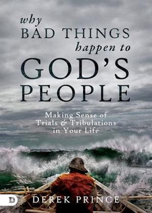 Bog, paperback Why Bad Things Happen to God's People af Derek Prince