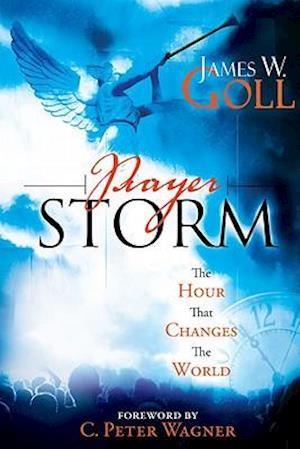 Prayer Storm af James W. Goll