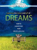 Exploring the Nature and Gift of Dreams af James W. Goll