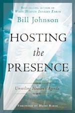 Hosting the Presence af Heidi Baker, Bill Johnson