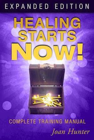 Healing Starts Now! af Joan Hunter