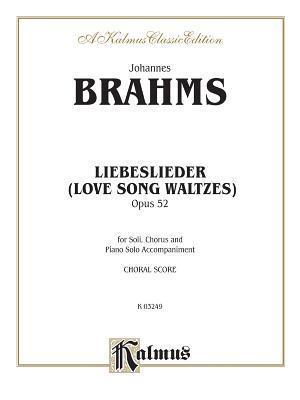 Liebeslieder (Love Song Waltzes) Opus 52 af Johannes Brahms