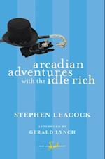 Arcadian Adventures with the Idle Rich af Stephen Leacock
