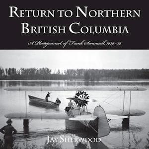Return to Northern British Columbia af Jay Sherwood