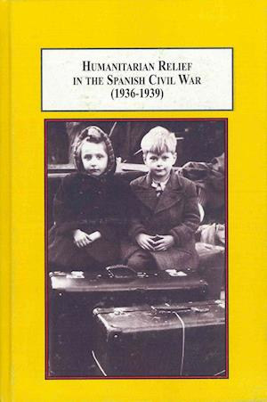 Bog, hardback Humanitarian Relief in the Spanish Civil War (1936-39) af Gabriel Pretus