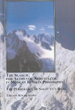 Bog, hardback The Search for Authentic Spirituality in Modern Russian Philosophy af Tatjana Kochetkova
