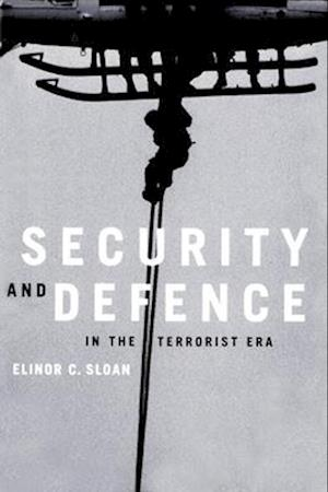 Security and Defence in the Terrorist Era af Elinor C. Sloan