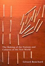 The Making of the Nations and Cultures of the New World af Gerard Bouchard