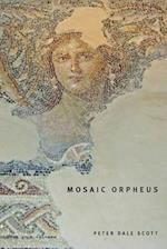 Mosaic Orpheus af Peter Dale Scott