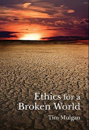 Bog, paperback Ethics for a Broken World af Tim Mulgan