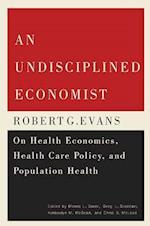 An Undisciplined Economist (Carleton Library Series)