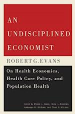 An Undisciplined Economist (CARLETON LIBRARY)