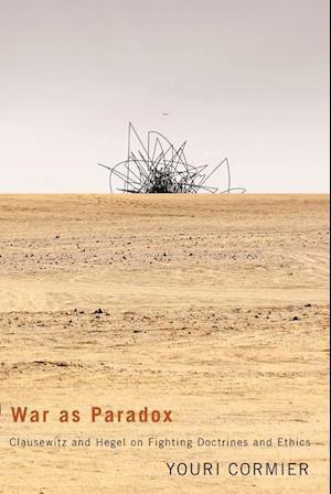 War as Paradox af Youri Cormier