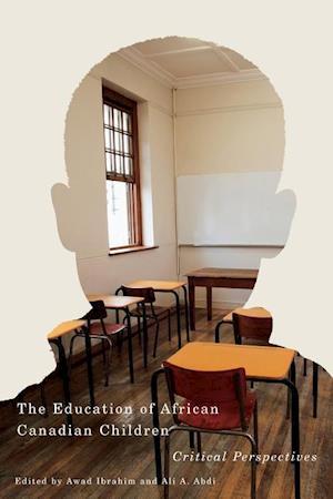 Bog, paperback The Education of African Canadian Children af Awad Ibrahim