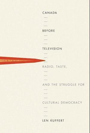 Bog, paperback Canada Before Television af Len Kuffert
