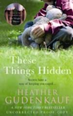 These Things Hidden af Heather Gudenkauf