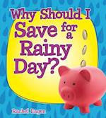 Why Should I Save for a Rainy Day? (Money Sense An Introduction to Financial Literacy)