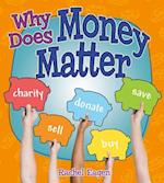 Why Does Money Matter? (Money Sense An Introduction to Financial Literacy)