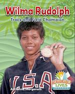 Wilma Rudolph (Remarkable Lives Revealed)