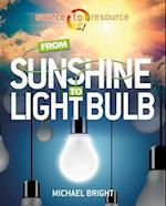 From Sunshine to Light Bulb (Source to Resource)