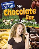 My Chocolate Bar and Other Foods (Well Made Fair Trade)