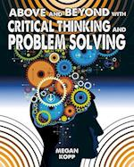 Above and Beyond With Critical Thinking and Problem Solving (Fueling Your Future Going Above and Beyond in the 21st Century)