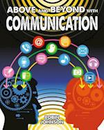 Above and Beyond with Communication (Fueling Your Future Going Above and Beyond in the 21st Cent)