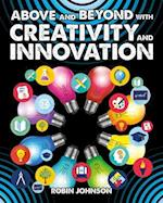 Above and Beyond With Creativity and Innovation (Fueling Your Future Going Above and Beyond in the 21st Century)