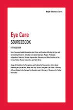 Eye Care Sourcebook (Health Reference Series)