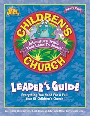Noah's Park Children's Church Leader's Guide [With CD] af David C. Cook