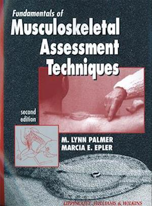 Fundamentals of Musculoskeletal Assessment Techniques af M Lynn Palmer, Marcia E Epler, Michael Adams