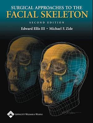 Surgical Approaches to the Facial Skeleton af Edward Ellis, Michael F Zide