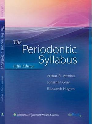 The Periodontic Syllabus af Elizabeth Hughes, Arthur R Vernino, Jonathan L Gray