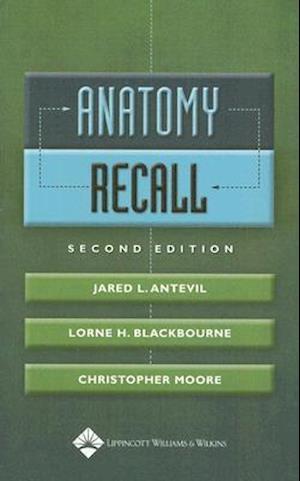 Anatomy Recall af Jared L Antevil, Christopher Moore, Lorne H Blackbourne