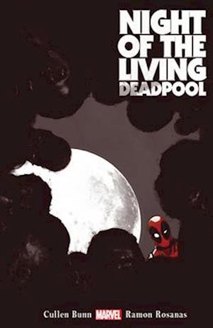 Night of the Living Deadpool af Cullen Bunn