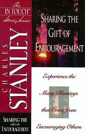 Sharing the Gift of Encouragement af Charles Stanley