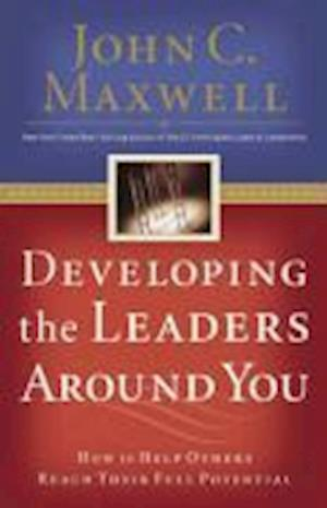 Developing the Leaders Around You af John C. Maxwell