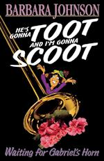 He's Gonna Toot & I'm Goona Scoot af Barbara Johnson