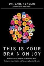 This Is Your Brain on Joy af Daniel G Amen, Becky Johnson