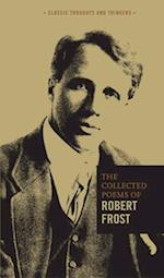 Collected Poems of Robert Frost (Classic Thoughts and Thinkers)