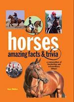 Horses, amazing facts & trivia