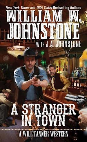 Stranger in Town af William W. Johnstone, J.A. Johnstone